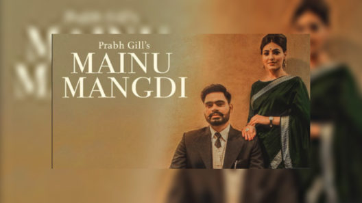 Mainu Mangdi - Prabh Gill Song
