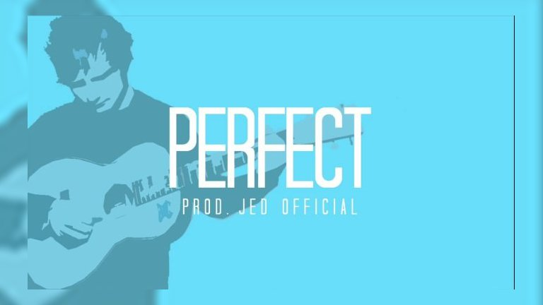 Perfect – Ed Sheeran