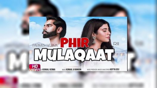 Phir Mulaqaat - Parmish Verma ft. Rii Music