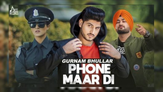 Phone Mar Di - Gurnam Bhullar Ft. MixSingh