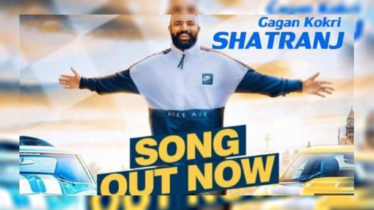 Shatranj New Punjabi Song by Gagan Kokri