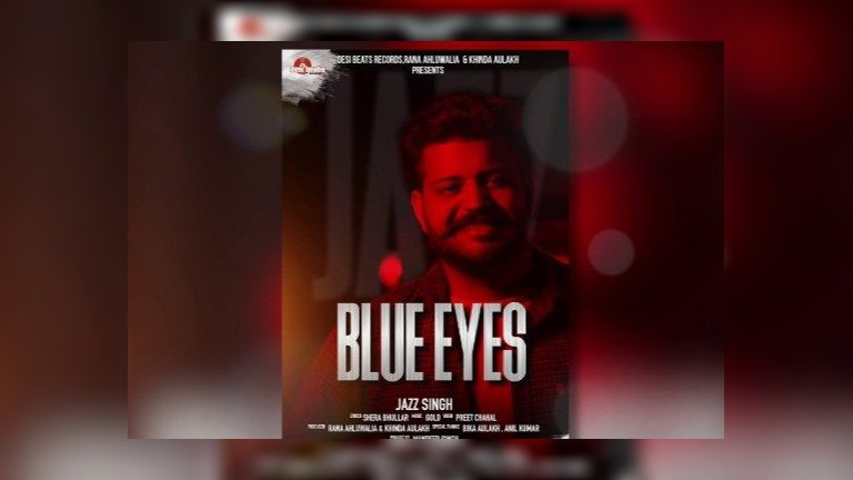 Blue Eyes Shera Bhullar Song