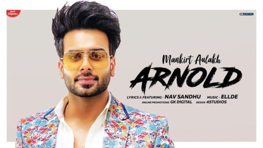 Arnold Mankirt Aulakh Song 2019