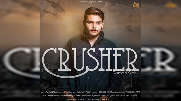 Crusher Raman Sidhu Song 2019