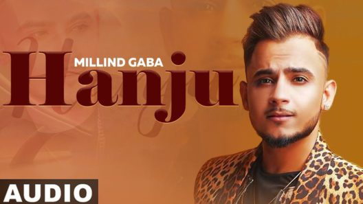 Hanju Millind Gaba New Song 2019
