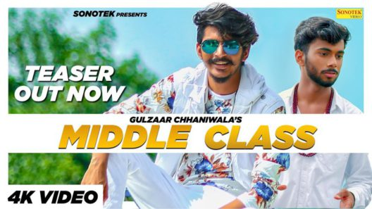 Middle Class - Gulzaar Channiwala Song Lyrics in Hindi