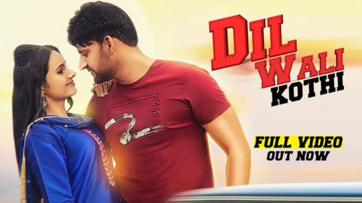 Dil Wali Kothi Haryanvi Song 2019 Lyrics